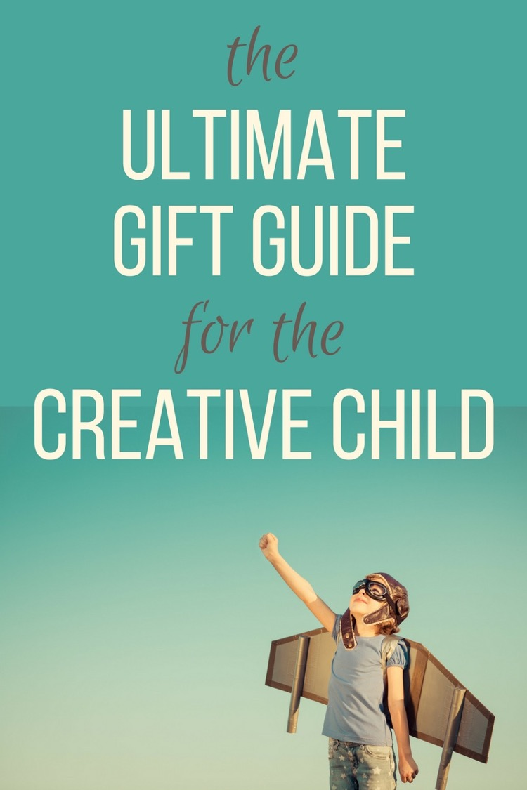 Ultimate Gift Guide for the Creative Child